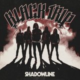 BLACK TRIP - SHADOWLINE (DIGIPAK CD)